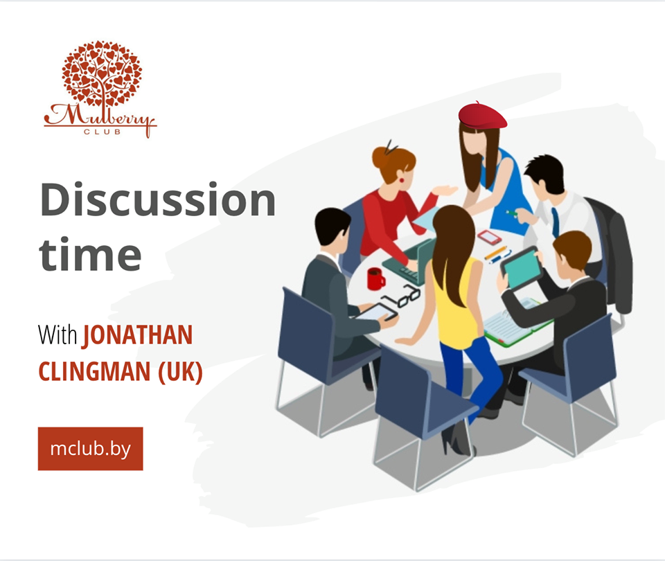 DISCUSSION TIME with JONATHAN CLINGMAN (UK)